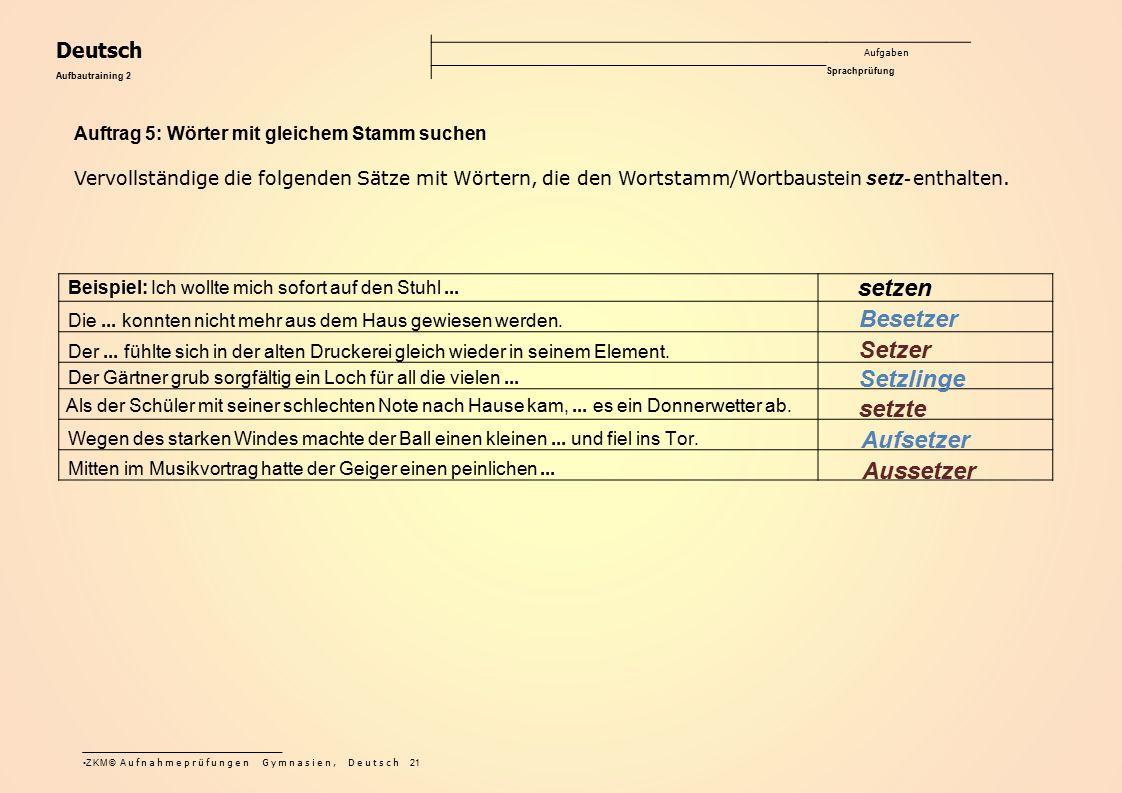 Deutsch Aufgaben Sprachprüfung Aufbautraining 2 Beispiel: Ich wollte mich sofort auf den Stuhl... setzen Die... konnten nicht mehr aus dem Haus gewies