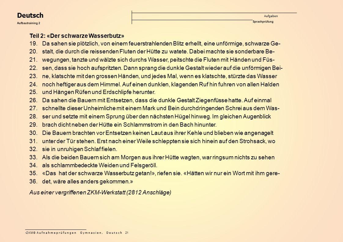 Deutsch Aufgaben Sprachprüfung Aufbautraining 2 Teil 2: «Der schwarze Wasserbutz» 19.Da sahen sie plötzlich, von einem feuerstrahlenden Blitz erhellt,