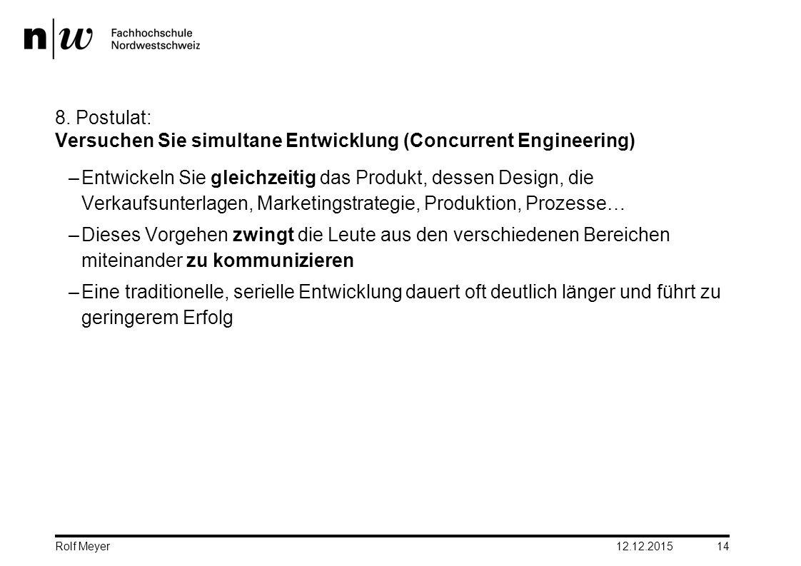 8. Postulat: Versuchen Sie simultane Entwicklung (Concurrent Engineering) –Entwickeln Sie gleichzeitig das Produkt, dessen Design, die Verkaufsunterla
