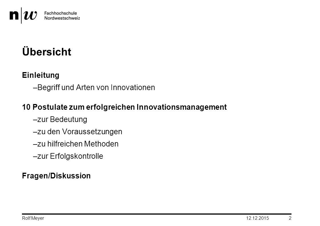 Übersicht Einleitung –Begriff und Arten von Innovationen 10 Postulate zum erfolgreichen Innovationsmanagement –zur Bedeutung –zu den Voraussetzungen –