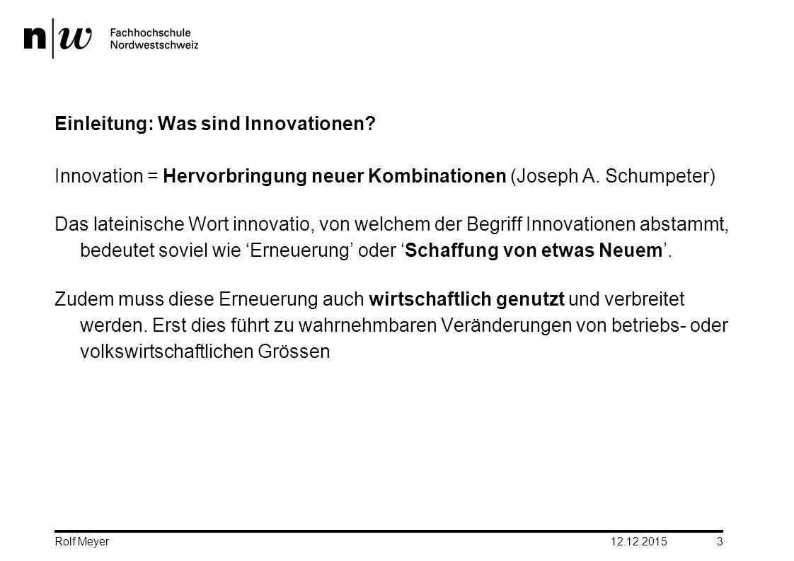 Einleitung: Was sind Innovationen? Innovation = Hervorbringung neuer Kombinationen (Joseph A. Schumpeter) Das lateinische Wort innovatio, von welchem