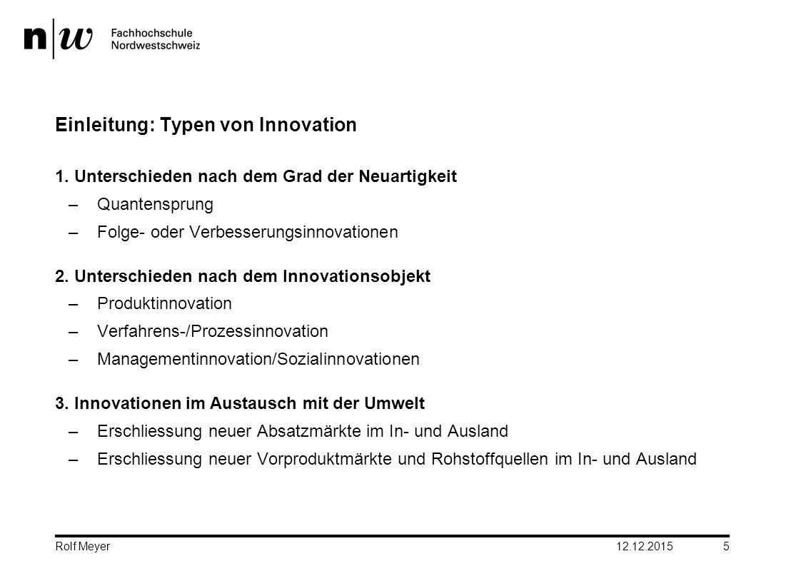 Einleitung: Typen von Innovation 1. Unterschieden nach dem Grad der Neuartigkeit –Quantensprung –Folge- oder Verbesserungsinnovationen 2. Unterschiede