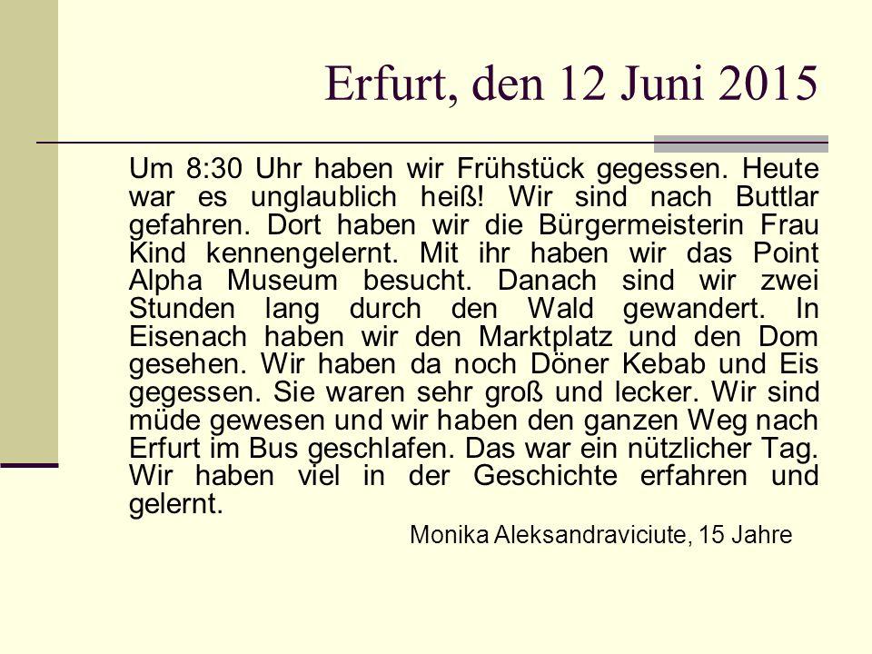 Erfurt, den 12 Juni 2015 Um 8:30 Uhr haben wir Frühstück gegessen.