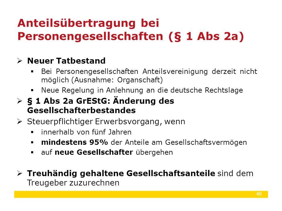 48  Neuer Tatbestand  Bei Personengesellschaften Anteilsvereinigung derzeit nicht möglich (Ausnahme: Organschaft)  Neue Regelung in Anlehnung an di