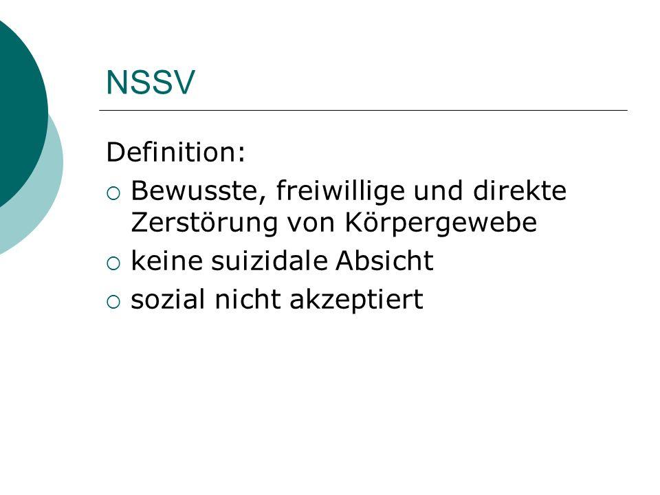 Definition:  Bewusste, freiwillige und direkte Zerstörung von Körpergewebe  keine suizidale Absicht  sozial nicht akzeptiert