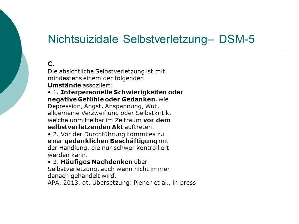 Nichtsuizidale Selbstverletzung– DSM-5 C. Die absichtliche Selbstverletzung ist mit mindestens einem der folgenden Umstände assoziiert: 1. Interperson