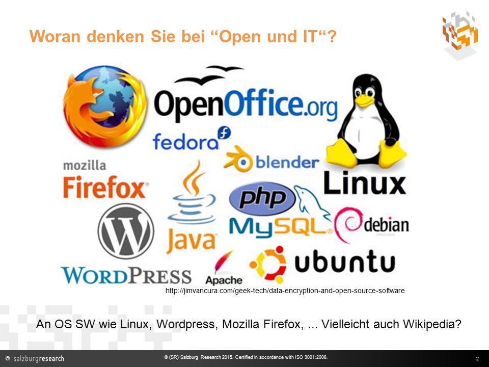 © Woran denken Sie bei Open und IT . 2 © (SR) Salzburg Research 2015.