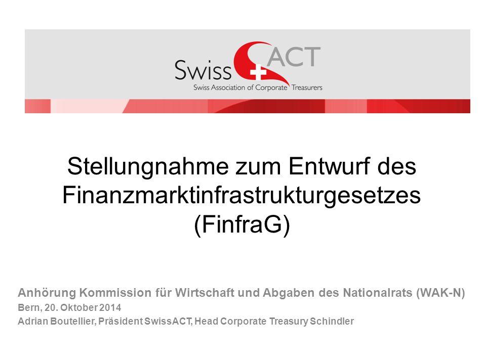 Stellungnahme zum Entwurf des Finanzmarktinfrastrukturgesetzes (FinfraG) Anhörung Kommission für Wirtschaft und Abgaben des Nationalrats (WAK-N) Bern, 20.