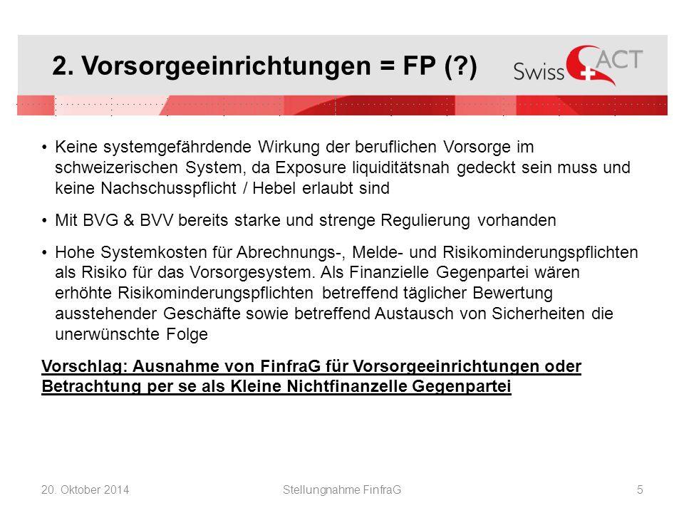 2. Vorsorgeeinrichtungen = FP (?) Keine systemgefährdende Wirkung der beruflichen Vorsorge im schweizerischen System, da Exposure liquiditätsnah gedec
