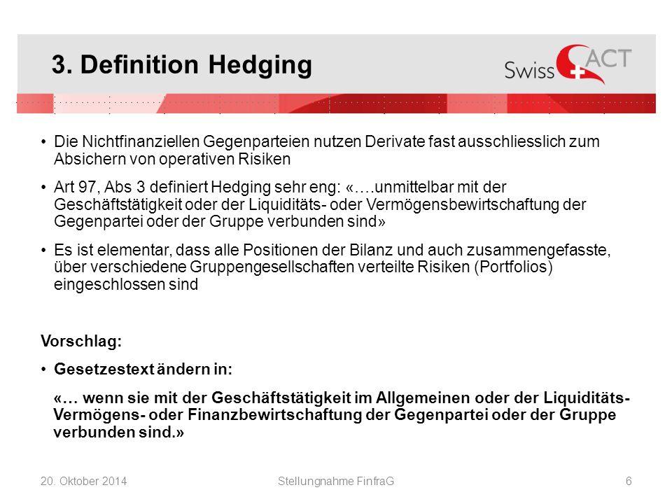 3. Definition Hedging Die Nichtfinanziellen Gegenparteien nutzen Derivate fast ausschliesslich zum Absichern von operativen Risiken Art 97, Abs 3 defi
