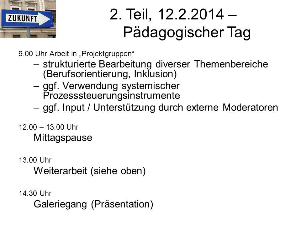"""9.00 Uhr Arbeit in """"Projektgruppen –strukturierte Bearbeitung diverser Themenbereiche (Berufsorientierung, Inklusion) –ggf."""