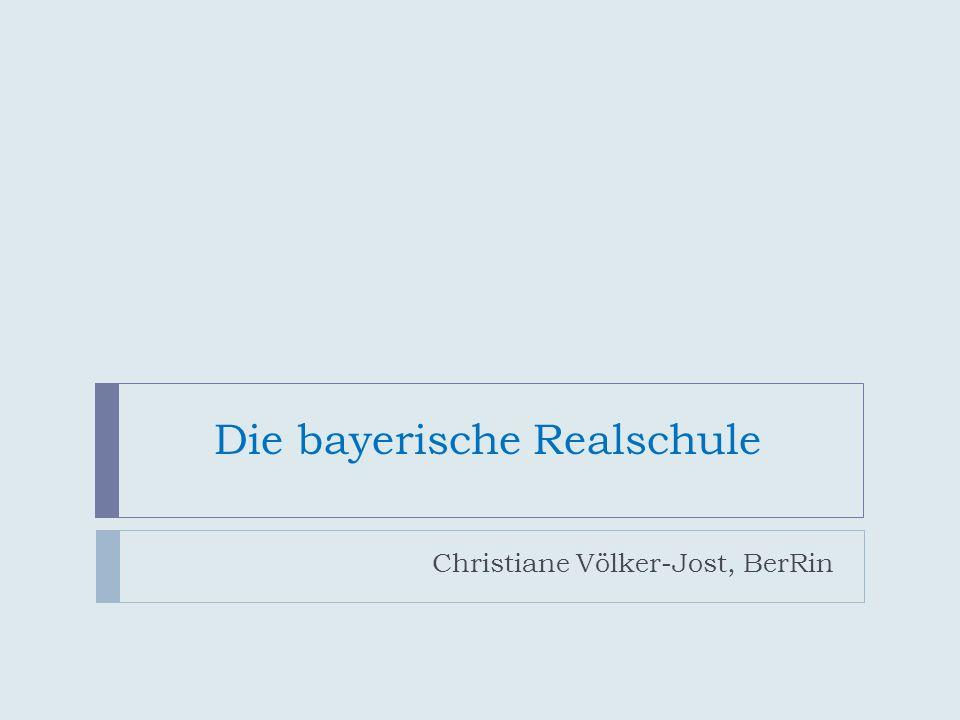 Die bayerische Realschule Christiane Völker-Jost, BerRin