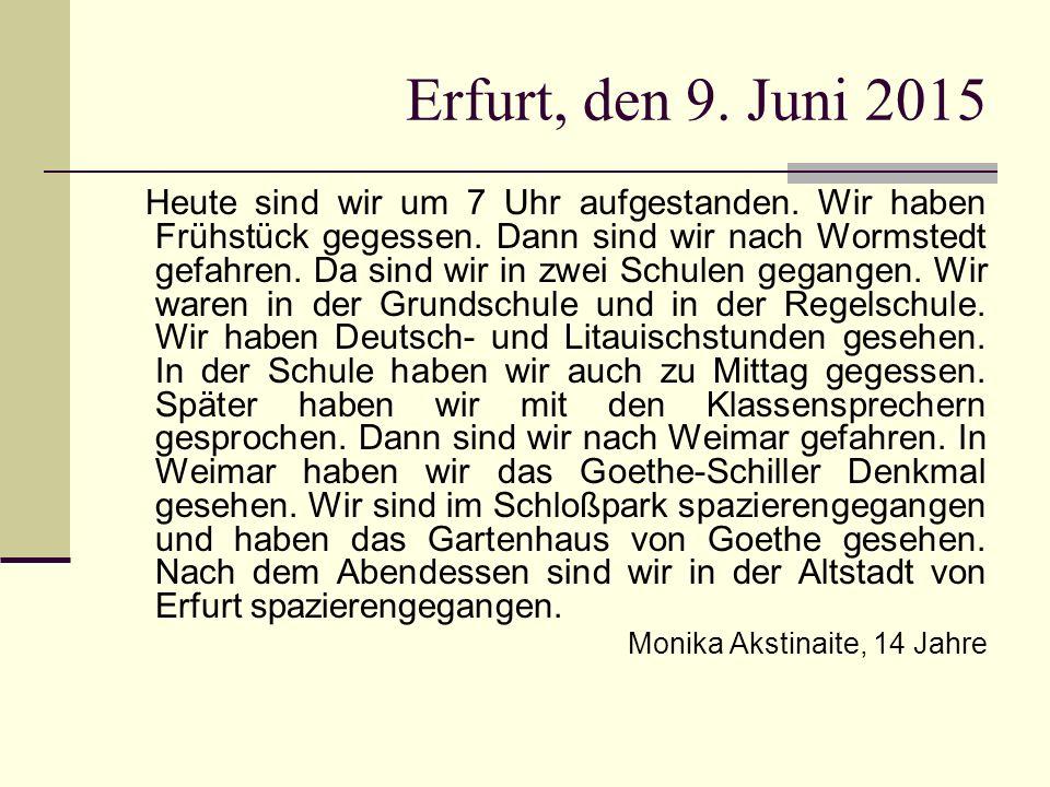 Erfurt, den 9. Juni 2015 Heute sind wir um 7 Uhr aufgestanden.