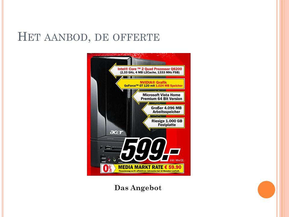 H ET AANBOD, DE OFFERTE Das Angebot