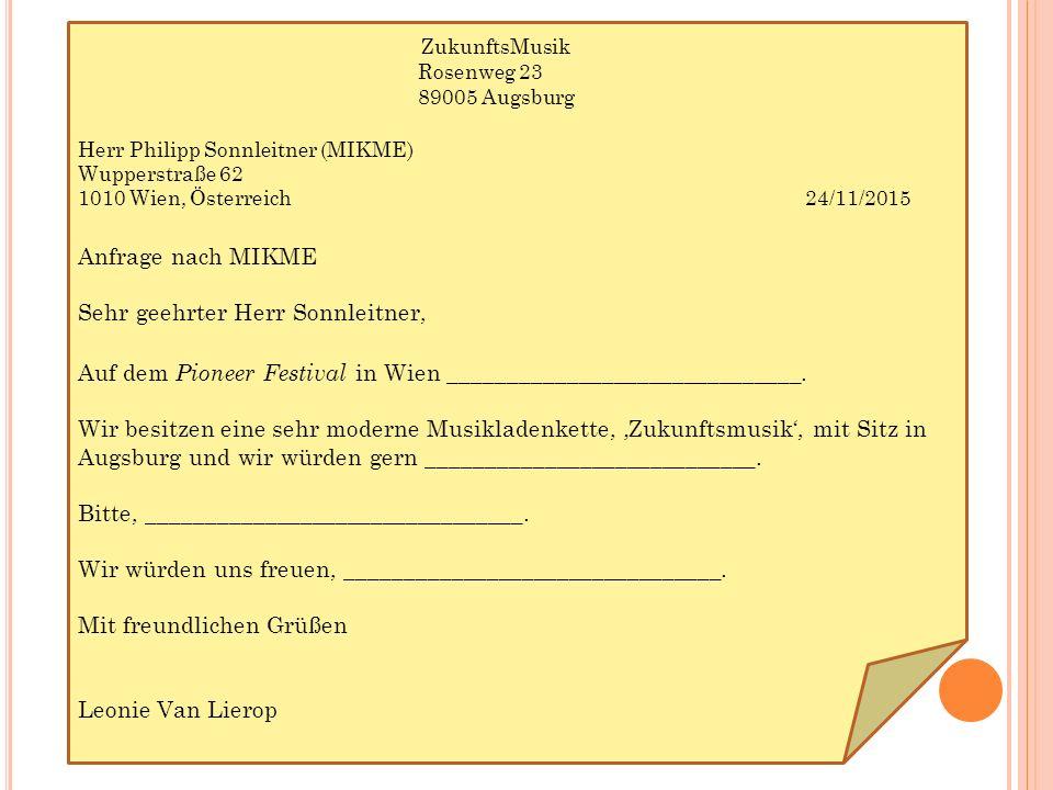 ZukunftsMusik Rosenweg 23 89005 Augsburg Herr Philipp Sonnleitner (MIKME) Wupperstraße 62 1010 Wien, Österreich 24/11/2015 Anfrage nach MIKME Sehr geehrter Herr Sonnleitner, Auf dem Pioneer Festival in Wien ______________________________.