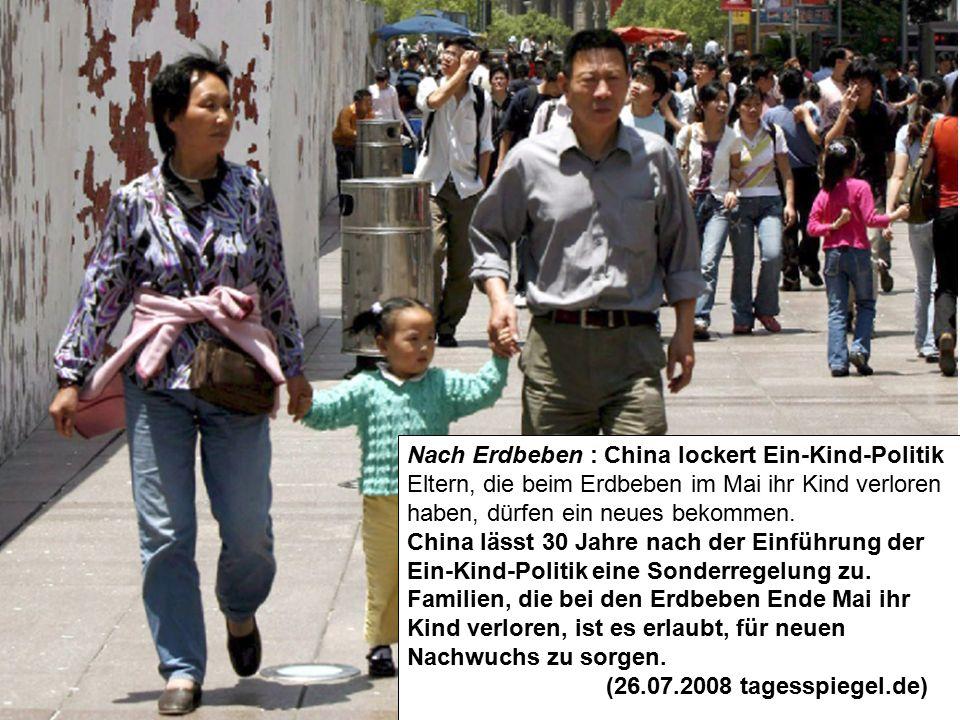 Nach Erdbeben : China lockert Ein-Kind-Politik Eltern, die beim Erdbeben im Mai ihr Kind verloren haben, dürfen ein neues bekommen. China lässt 30 Jah