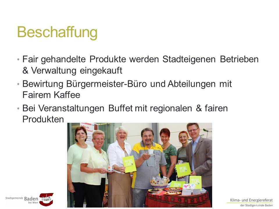 Beschaffung ##12 Fair gehandelte Produkte werden Stadteigenen Betrieben & Verwaltung eingekauft Bewirtung Bürgermeister-Büro und Abteilungen mit Fairem Kaffee Bei Veranstaltungen Buffet mit regionalen & fairen Produkten