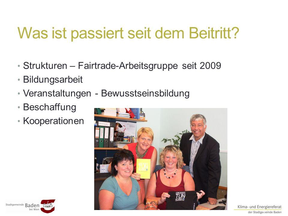 Was ist passiert seit dem Beitritt? ##4 Strukturen – Fairtrade-Arbeitsgruppe seit 2009 Bildungsarbeit Veranstaltungen - Bewusstseinsbildung Beschaffun