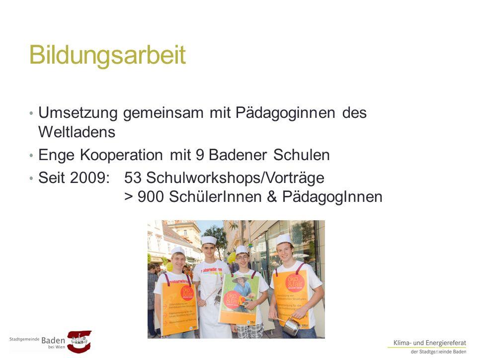 Bildungsarbeit ##6 Umsetzung gemeinsam mit Pädagoginnen des Weltladens Enge Kooperation mit 9 Badener Schulen Seit 2009: 53 Schulworkshops/Vorträge > 900 SchülerInnen & PädagogInnen
