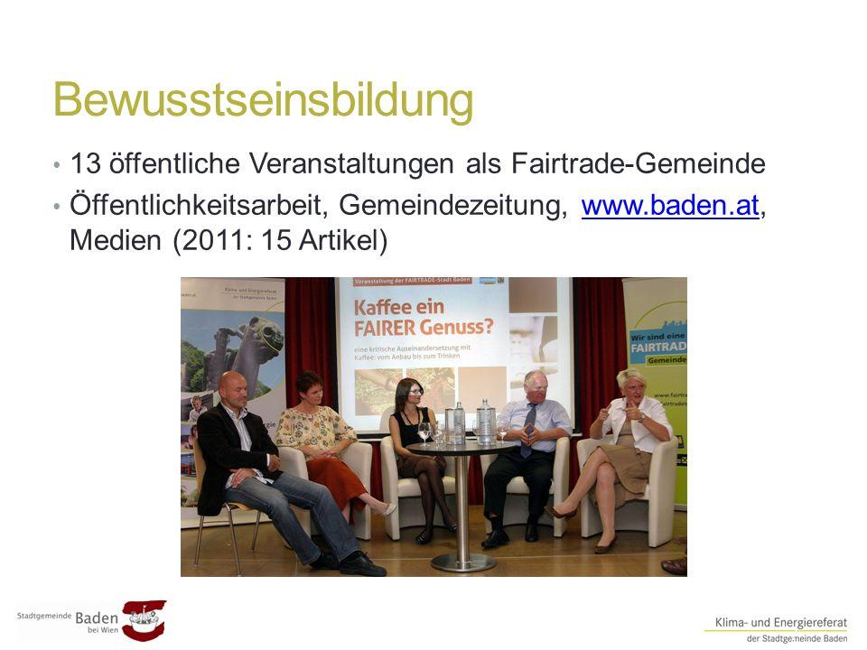 Bewusstseinsbildung ##7 13 öffentliche Veranstaltungen als Fairtrade-Gemeinde Öffentlichkeitsarbeit, Gemeindezeitung, www.baden.at, Medien (2011: 15 Artikel)www.baden.at