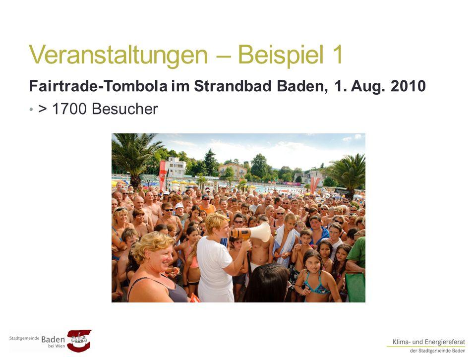 Veranstaltungen – Beispiel 1 ##8 Fairtrade-Tombola im Strandbad Baden, 1. Aug. 2010 > 1700 Besucher