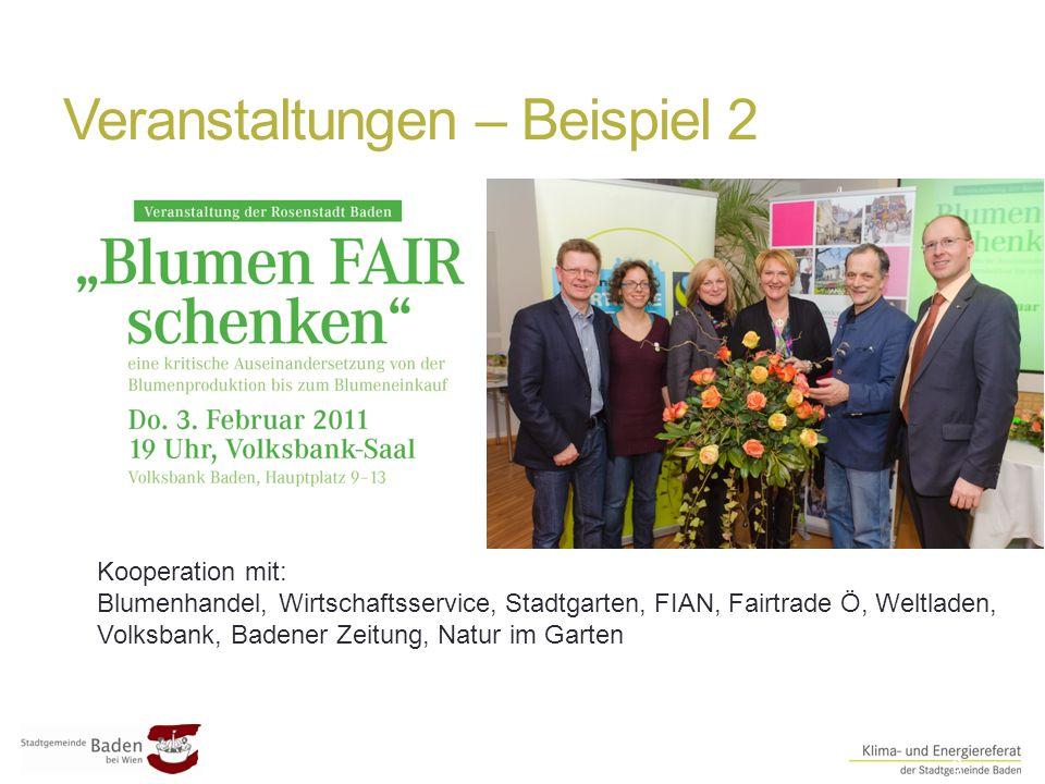 Veranstaltungen – Beispiel 2 ##9 Kooperation mit: Blumenhandel, Wirtschaftsservice, Stadtgarten, FIAN, Fairtrade Ö, Weltladen, Volksbank, Badener Zeitung, Natur im Garten