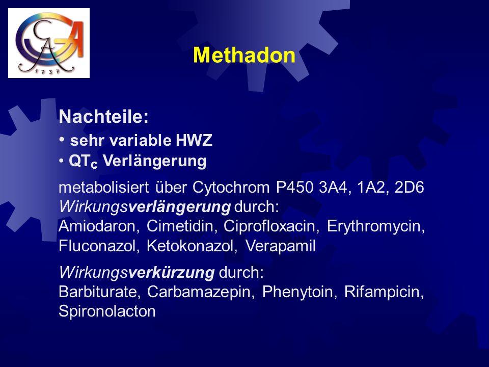 Methadon Vorteile: nkeine aktiven Metabolite nClearance unabhängig von der Nierenfunktion ngute orale Bioverfügbarkeit (41-99%) ngeringe Kreuztoleranz mit anderen Opioiden nNMDA Rezeptor Antagonist ngeringe Kosten