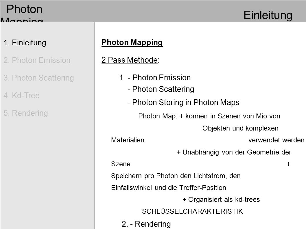 Photon Mapping 1. Einleitung 2. Photon Emission 3.