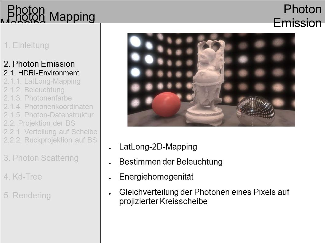 Photon Mapping Photon Emission Photon Mapping 1. Einleitung 2.