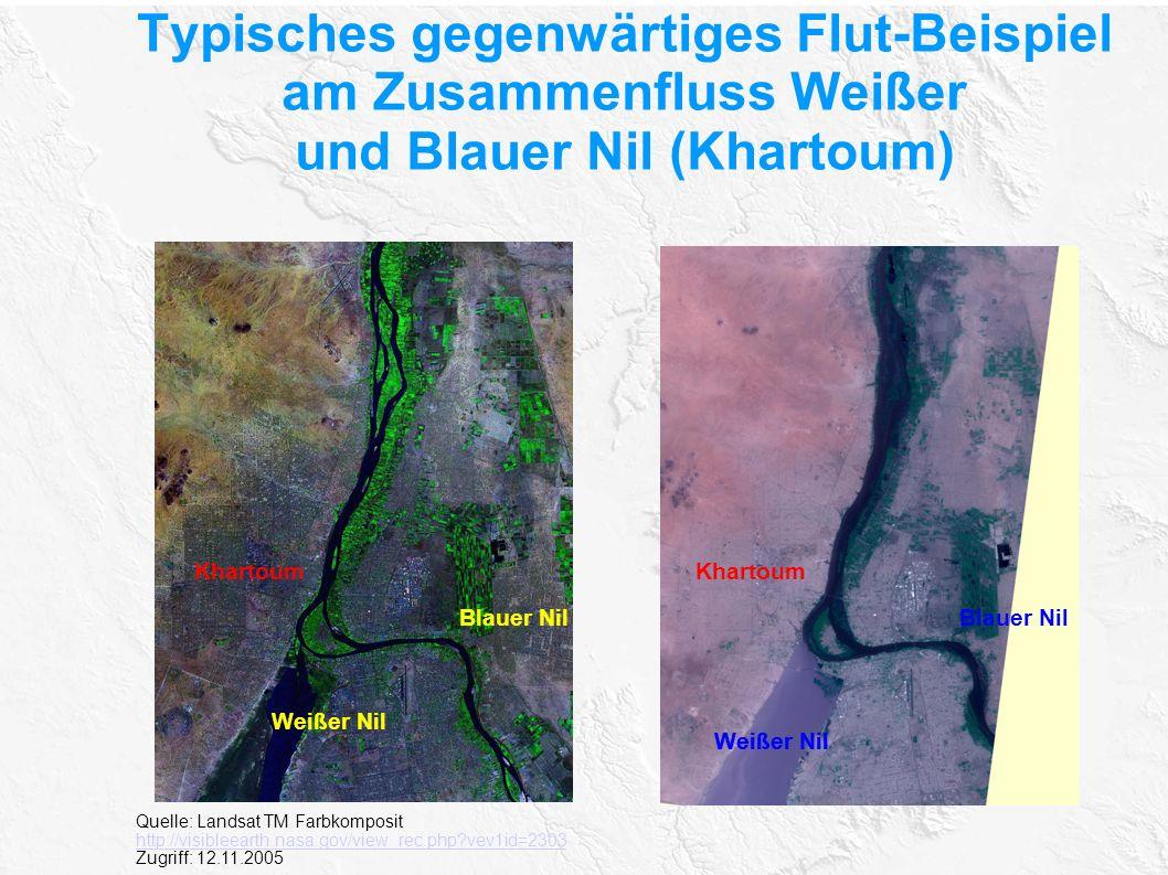 Typisches gegenwärtiges Flut-Beispiel am Zusammenfluss Weißer und Blauer Nil (Khartoum) Khartoum Weißer Nil Blauer Nil Weißer Nil Quelle: Landsat TM F