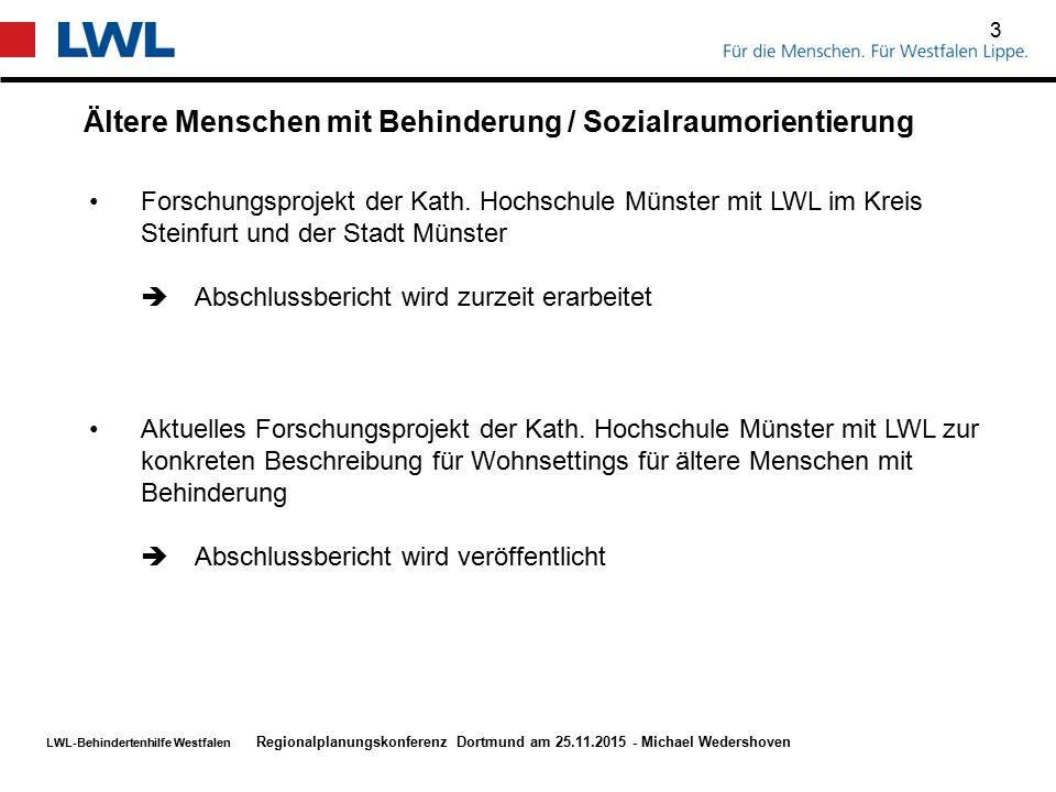 LWL-Behindertenhilfe Westfalen Ältere Menschen mit Behinderung / Sozialraumorientierung 3 Regionalplanungskonferenz Dortmund am 25.11.2015 - Michael W