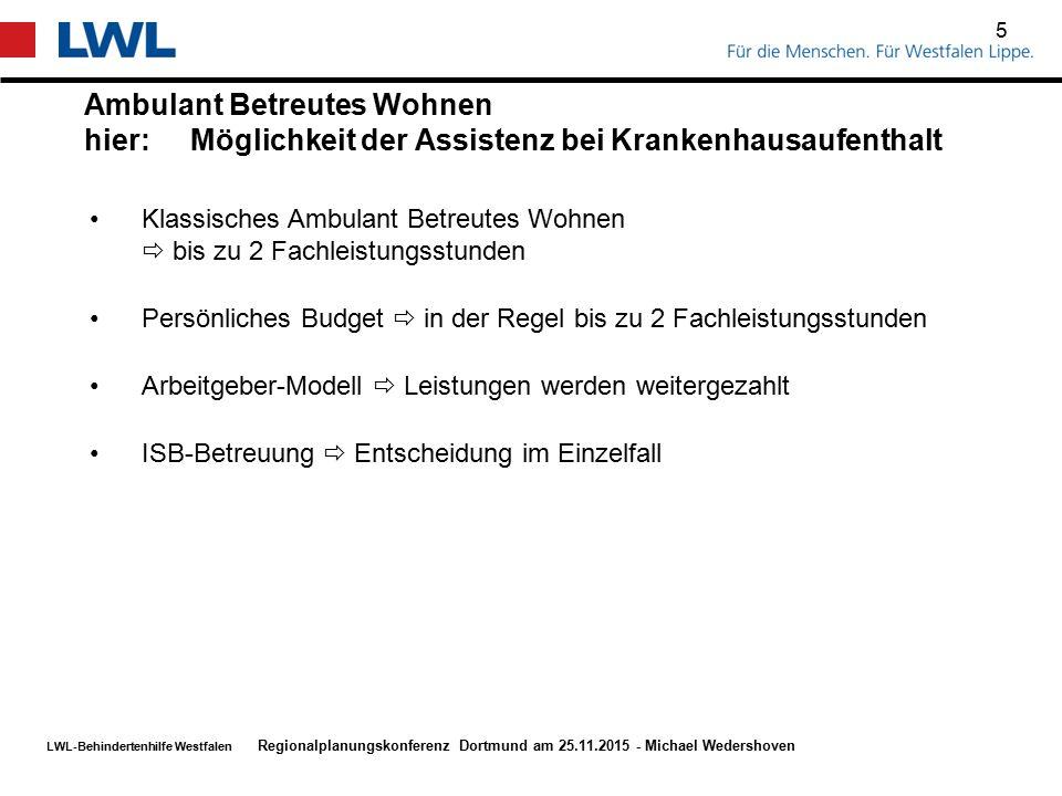 LWL-Behindertenhilfe Westfalen Ambulant Betreutes Wohnen hier:Möglichkeit der Assistenz bei Krankenhausaufenthalt 5 Regionalplanungskonferenz Dortmund