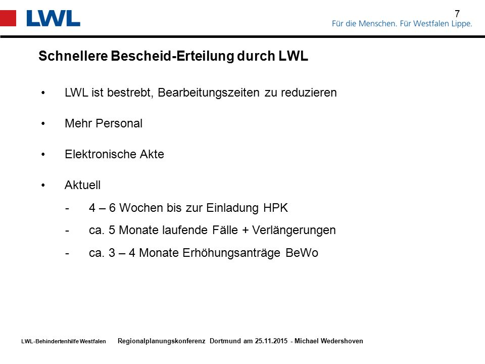 LWL-Behindertenhilfe Westfalen Schnellere Bescheid-Erteilung durch LWL 7 Regionalplanungskonferenz Dortmund am 25.11.2015 - Michael Wedershoven LWL is