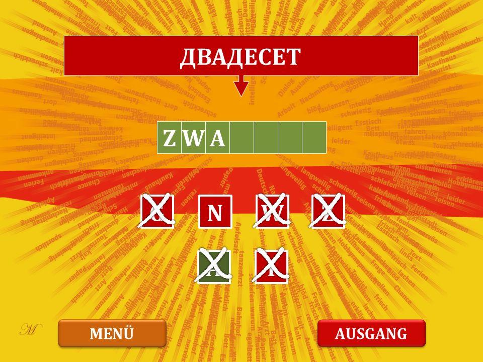 ДВАДЕСЕТ ZW G AI ZWN MENÜ AUSGANG