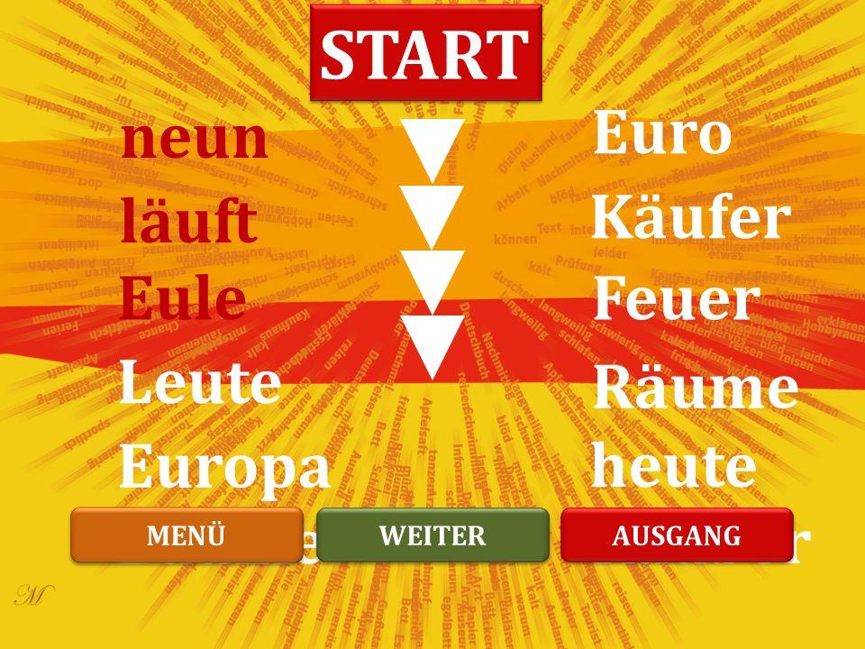 LIES SO SCHNELL WIE NÖTIG! -EU/ÄU- MENÜ AUSGANG WEITER