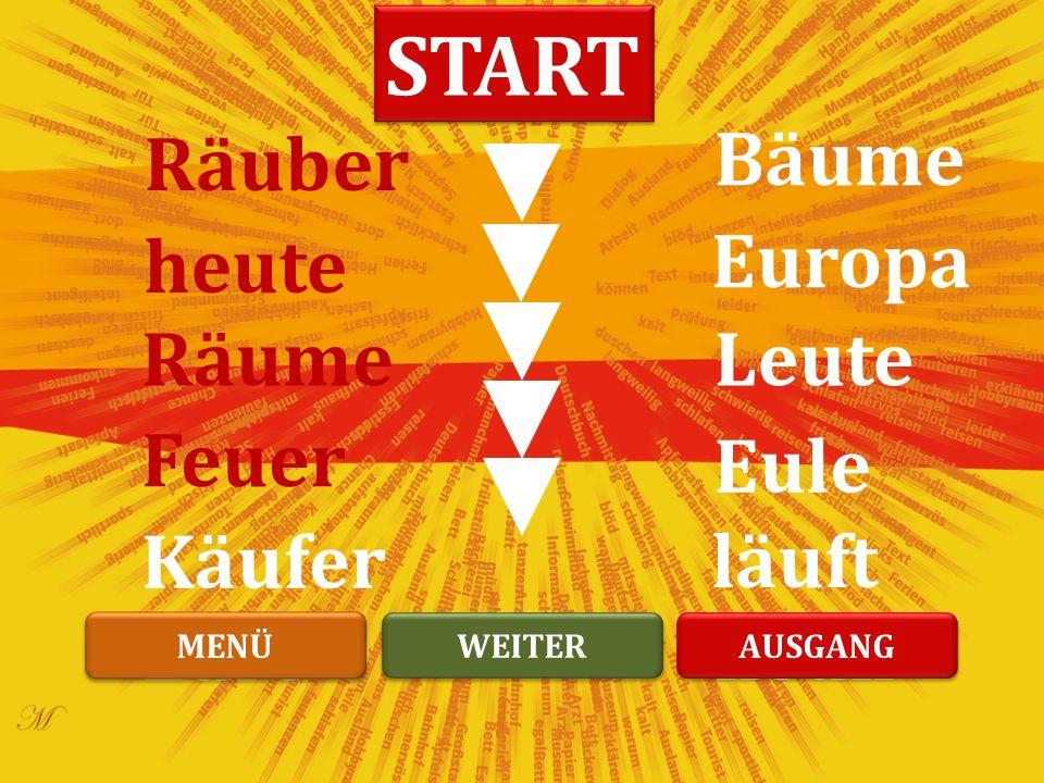 neun läuft Eule Leute Europa Bäume Euro Käufer Feuer Räume heute Räuber START WEITER MENÜ AUSGANG