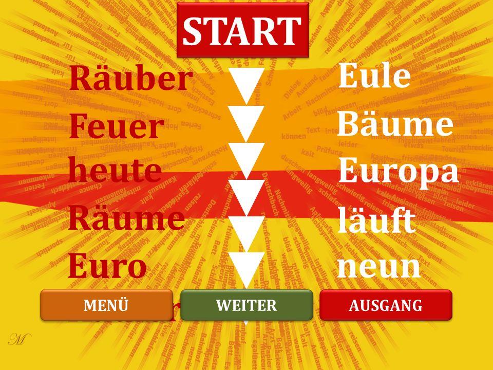 Eule Bäume Europa läuft neun Leute Räuber Feuer heute Räume Euro Käufer START WEITER MENÜ AUSGANG