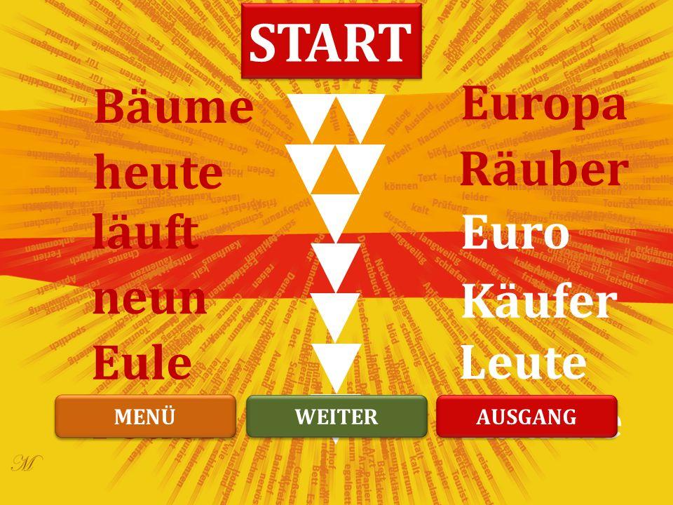 Europa heute Räuber Euro Käufer läuft neun Eule Bäume Feuer Räume Leute START WEITER MENÜ AUSGANG
