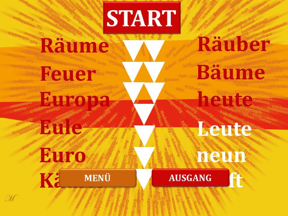 Bäume heute läuft neun Eule Feuer Europa Räuber Euro Käufer Leute Räume START WEITER MENÜ AUSGANG