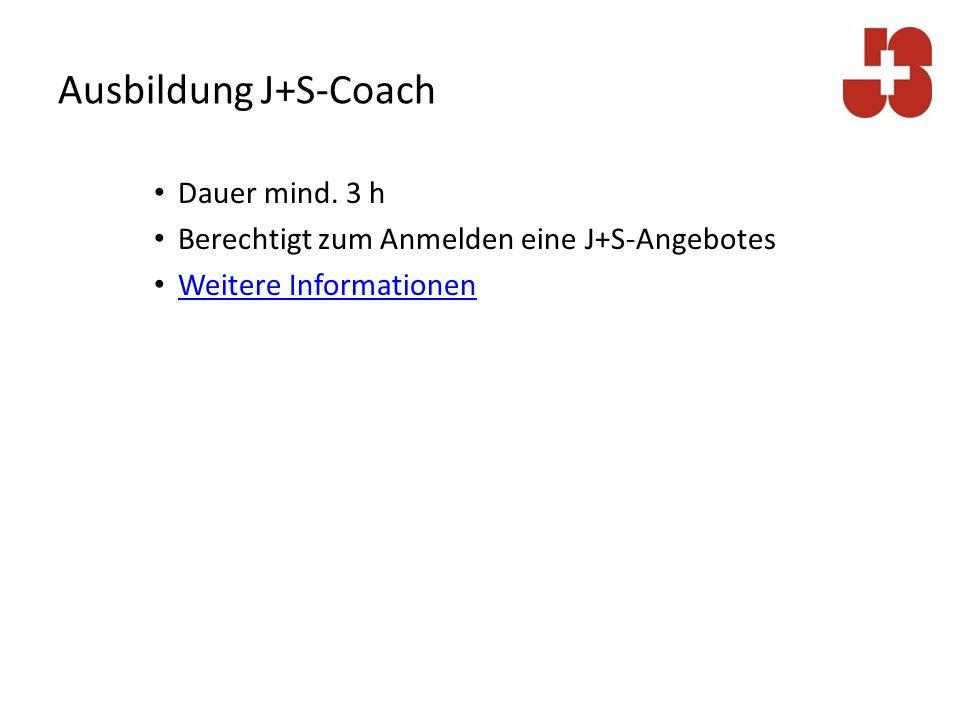 Ausbildung J+S-Coach Dauer mind.