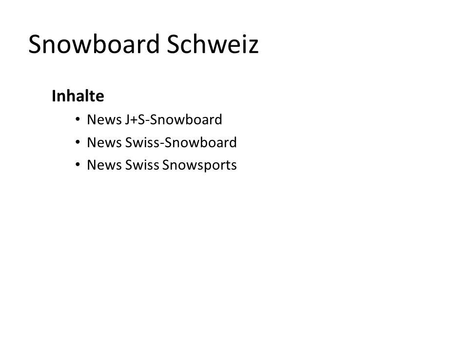 Snowboard Schweiz Inhalte News J+S-Snowboard News Swiss-Snowboard News Swiss Snowsports