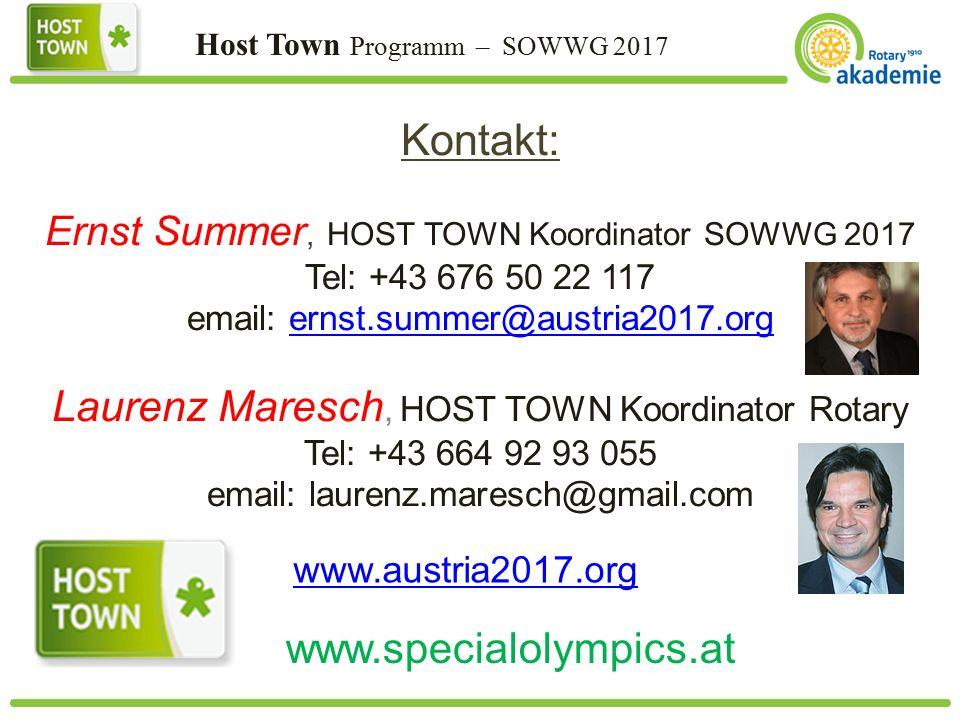Host Town Programm – SOWWG 2017 Kontakt: Ernst Summer, HOST TOWN Koordinator SOWWG 2017 Tel: +43 676 50 22 117 email: ernst.summer@austria2017.orgernst.summer@austria2017.org Laurenz Maresch, HOST TOWN Koordinator Rotary Tel: +43 664 92 93 055 email: laurenz.maresch@gmail.com www.austria2017.org www.specialolympics.at