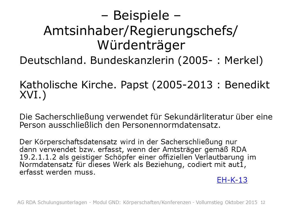 – Beispiele – Amtsinhaber/Regierungschefs/ Würdenträger Deutschland.