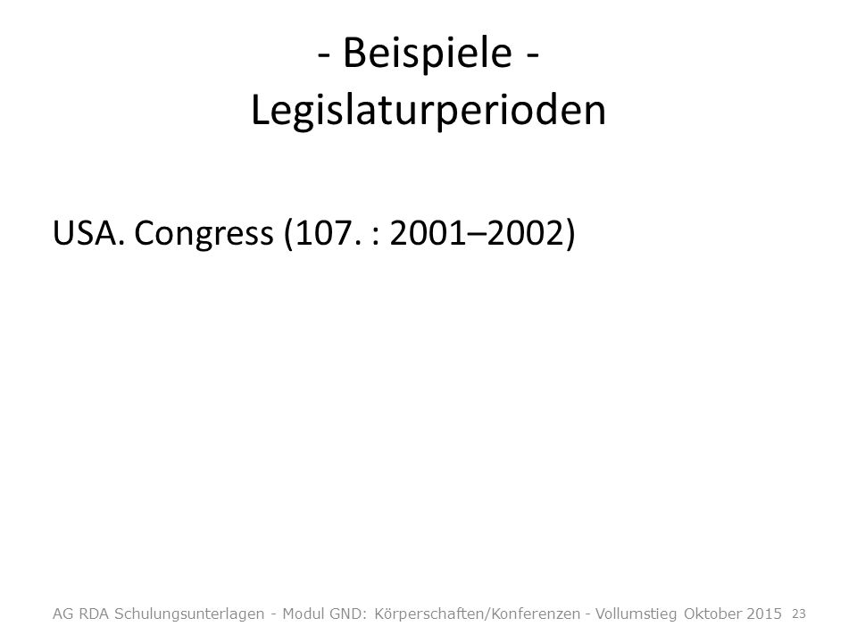 - Beispiele - Legislaturperioden USA. Congress (107.