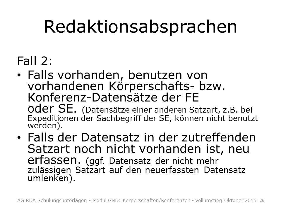 Redaktionsabsprachen Fall 2: Falls vorhanden, benutzen von vorhandenen Körperschafts- bzw.