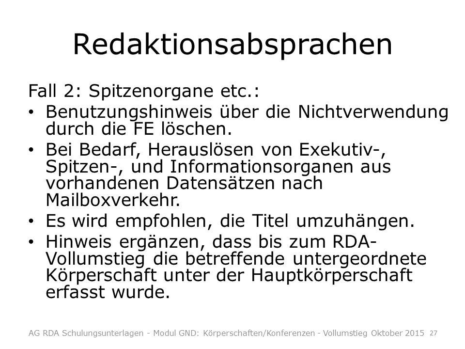 Redaktionsabsprachen Fall 2: Spitzenorgane etc.: Benutzungshinweis über die Nichtverwendung durch die FE löschen.