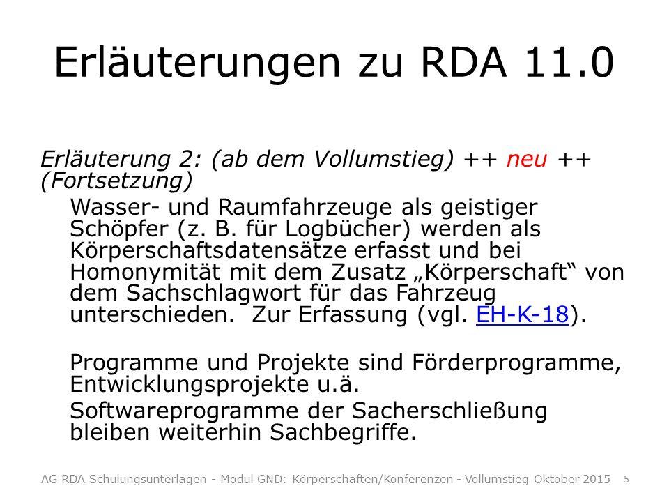 Erläuterungen zu RDA 11.0 Erläuterung 2: (ab dem Vollumstieg) ++ neu ++ (Fortsetzung) Wasser- und Raumfahrzeuge als geistiger Schöpfer (z.