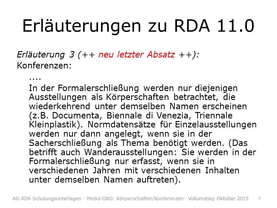 Erläuterungen zu RDA 11.0 Erläuterung 3 (++ neu letzter Absatz ++): Konferenzen:....