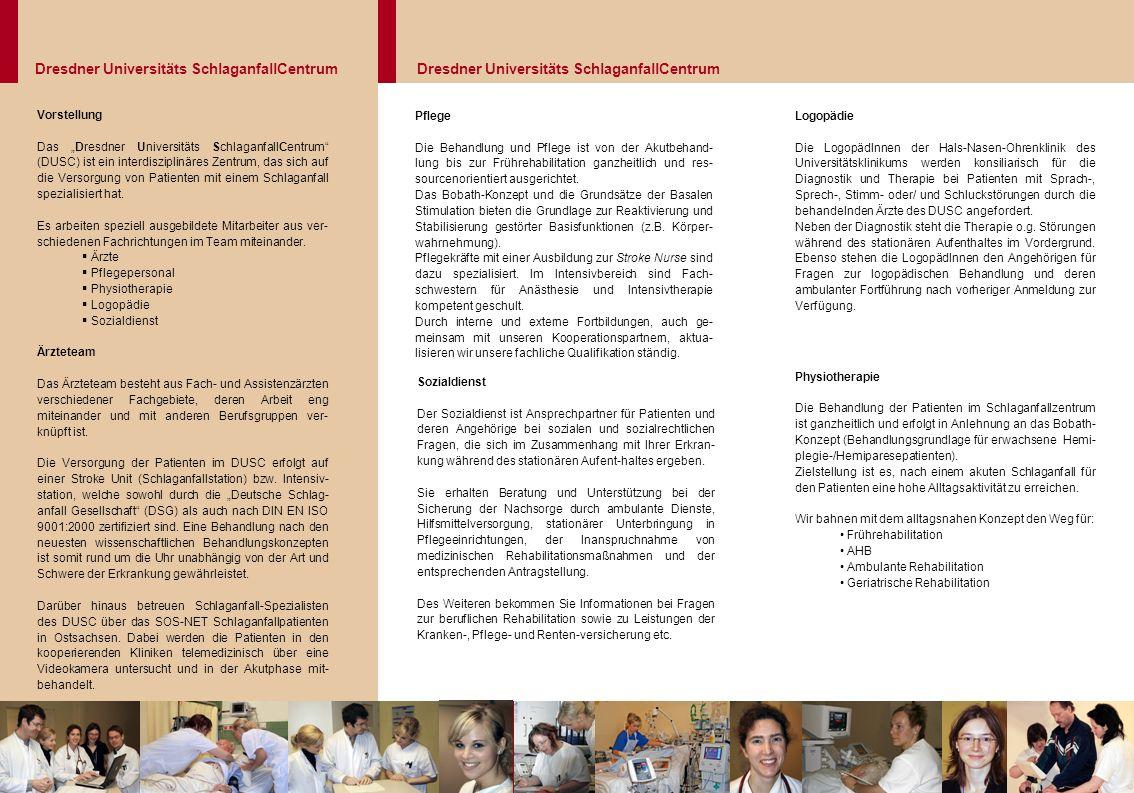 """Vorstellung Das """"Dresdner Universitäts SchlaganfallCentrum (DUSC) ist ein interdisziplinäres Zentrum, das sich auf die Versorgung von Patienten mit einem Schlaganfall spezialisiert hat."""