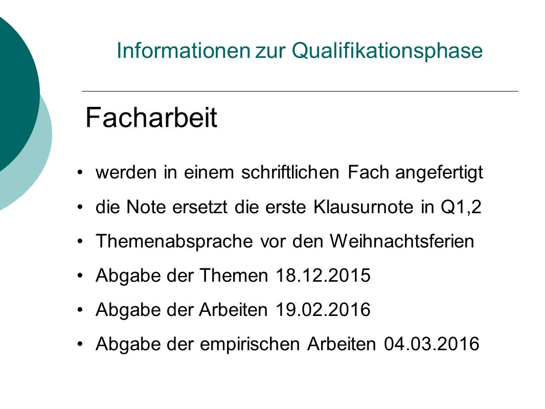 Facharbeit Informationen zur Qualifikationsphase werden in einem schriftlichen Fach angefertigt die Note ersetzt die erste Klausurnote in Q1,2 Themena
